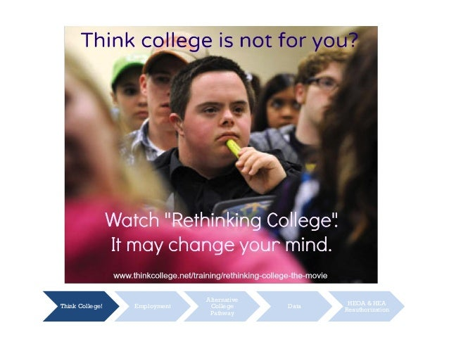 Think College! Employment Alternative College Pathway Data HEOA & HEA Reauthorization
