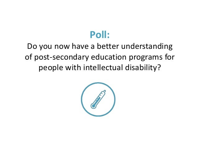 Poll: Do you now have a better understanding of post-secondary education programs for people with intellectual disability?