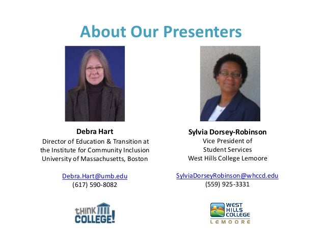 About Our Presenters Debra Hart Director of Education & Transition at the Institute for Community Inclusion University of ...