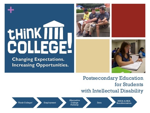 + Postsecondary Education for Students with Intellectual Disability Think College! Employment Alternative College Pathway ...