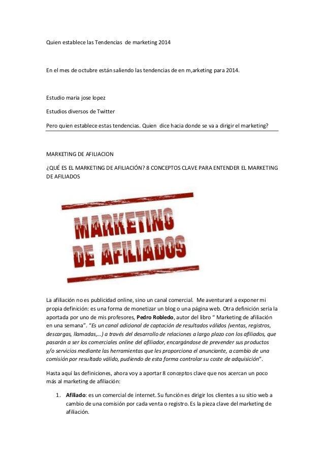 Quien establece las Tendencias de marketing 2014  En el mes de octubre están saliendo las tendencias de en m,arketing para...
