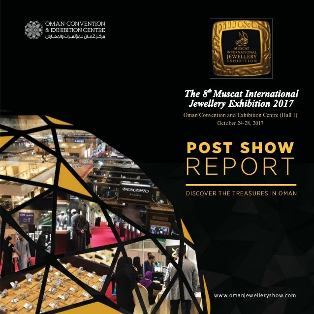 POST SHOW REPORT DISCOVER THE TREASURES IN OMAN www.omanjewelleryshow.com