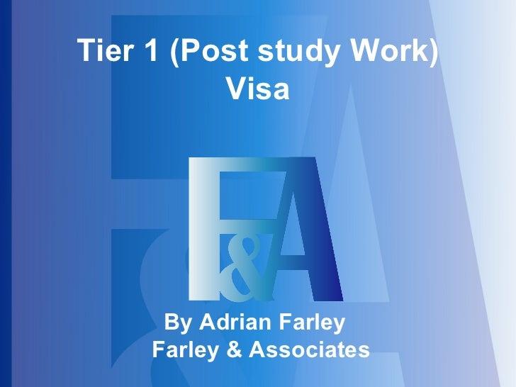 Tier 1 (Post study Work) Visa By Adrian Farley  Farley & Associates
