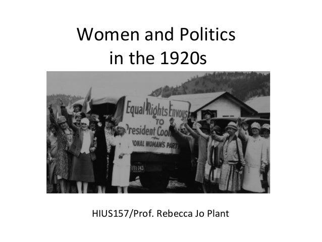 Women and Politics in the 1920s HIUS157/Prof. Rebecca Jo Plant