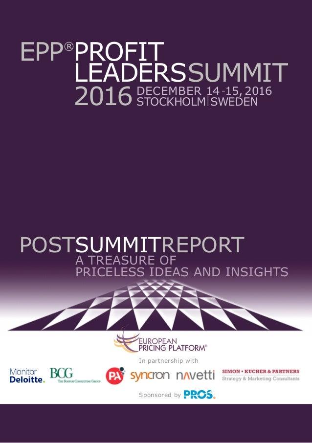 december 14-15,2016 stockholm|sweden In partnership with Sponsored by EPP® profit leaderssummit ® 2016 PostSummitRepor...