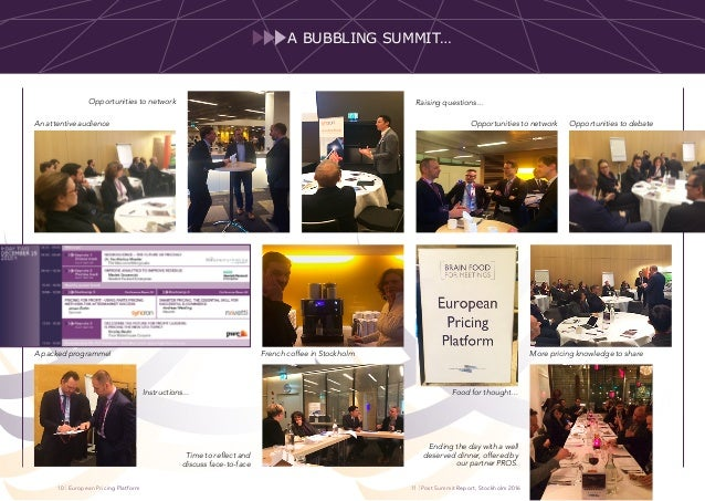| European Pricing Platform | Post Summit Report, Stockholm 20161110 A bubbling Summit… An attentive audience A packed pro...