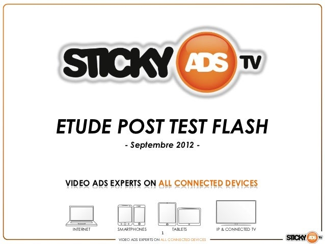 ETUDE POST TEST FLASH               - Septembre 2012 -VIDEO ADS EXPERTS ON ALL CONNECTED DEVICES INTERNET   SMARTPHONES   ...
