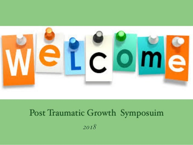 Post Traumatic Growth Symposuim 2018