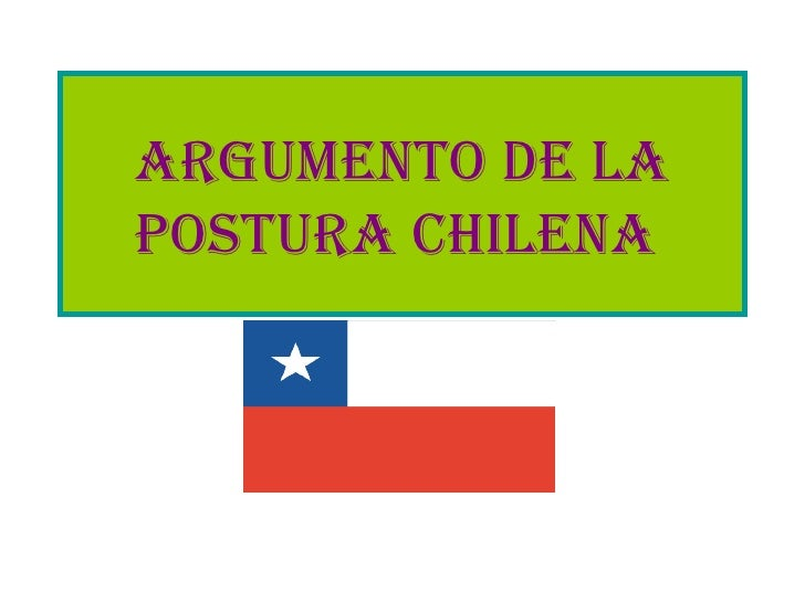 Argumento de la postura chilena