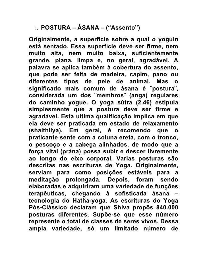 """1.   POSTURA – ÁSANA – (""""Assento"""") Originalmente, a superfície sobre a qual o yoguin está sentado. Essa superfície deve se..."""