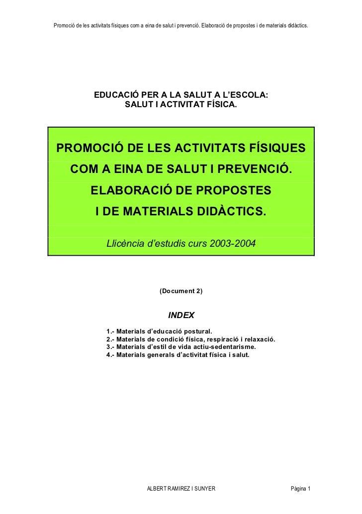 Promoció de les activitats físiques com a eina de salut i prevenció. Elaboració de propostes i de materials didàctics.    ...
