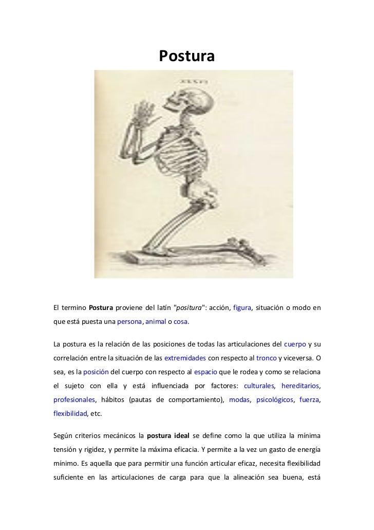 """Postura     El termino Postura proviene del latín """"positura"""": acción, figura, situación o modo en que está puesta una pers..."""