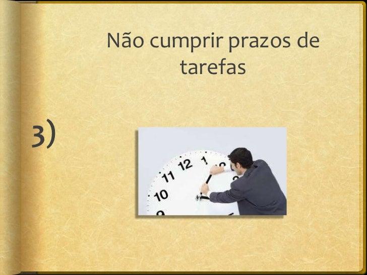 Escrever errado em        documentos da            empresa,     especialmente os que6)   são dirigidos a clientes         ...
