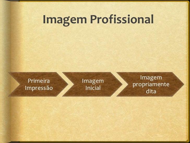 Primeira ImpressãoImpressão    3 segundos             visão – 25%             tom de voz – 18%             palavras usadas...