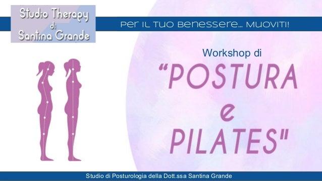 Per il Tuo Benessere… Muoviti! Studio di Posturologia della Dott.ssa Santina Grande Workshop di