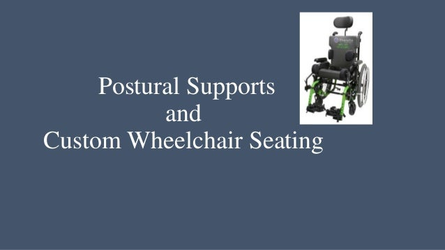 Postural Supports and Custom Wheelchair Seating