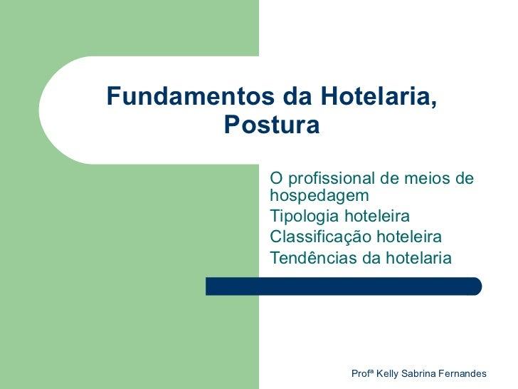 Fundamentos da Hotelaria,       Postura            O profissional de meios de            hospedagem            Tipologia h...