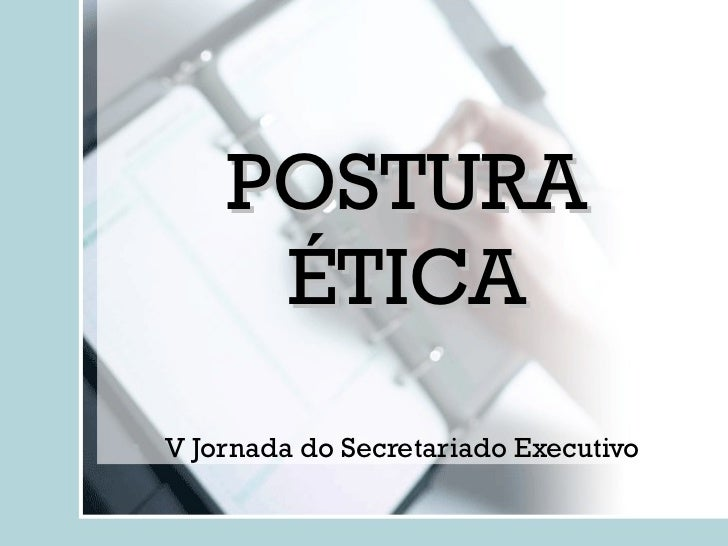 POSTURA ÉTICA V Jornada do Secretariado Executivo