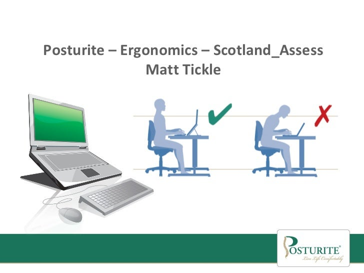 Posturite – Ergonomics – Scotland_Assess               Matt Tickle