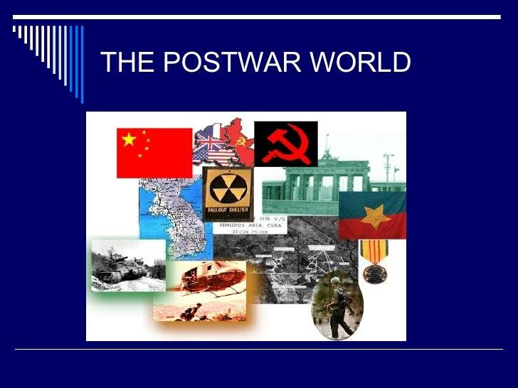 THE POSTWAR WORLD