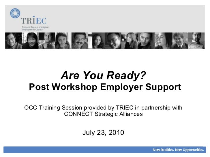 Are You Ready?  Post Workshop Employer Support OCC Training Session provided by TRIEC in partnership with CONNECT Strategi...