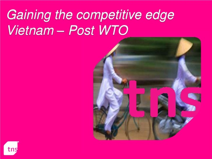 Gaining the competitive edgeVietnam – Post WTO