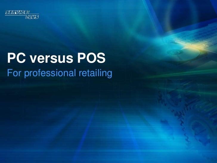 PC versus POSFor professional retailing