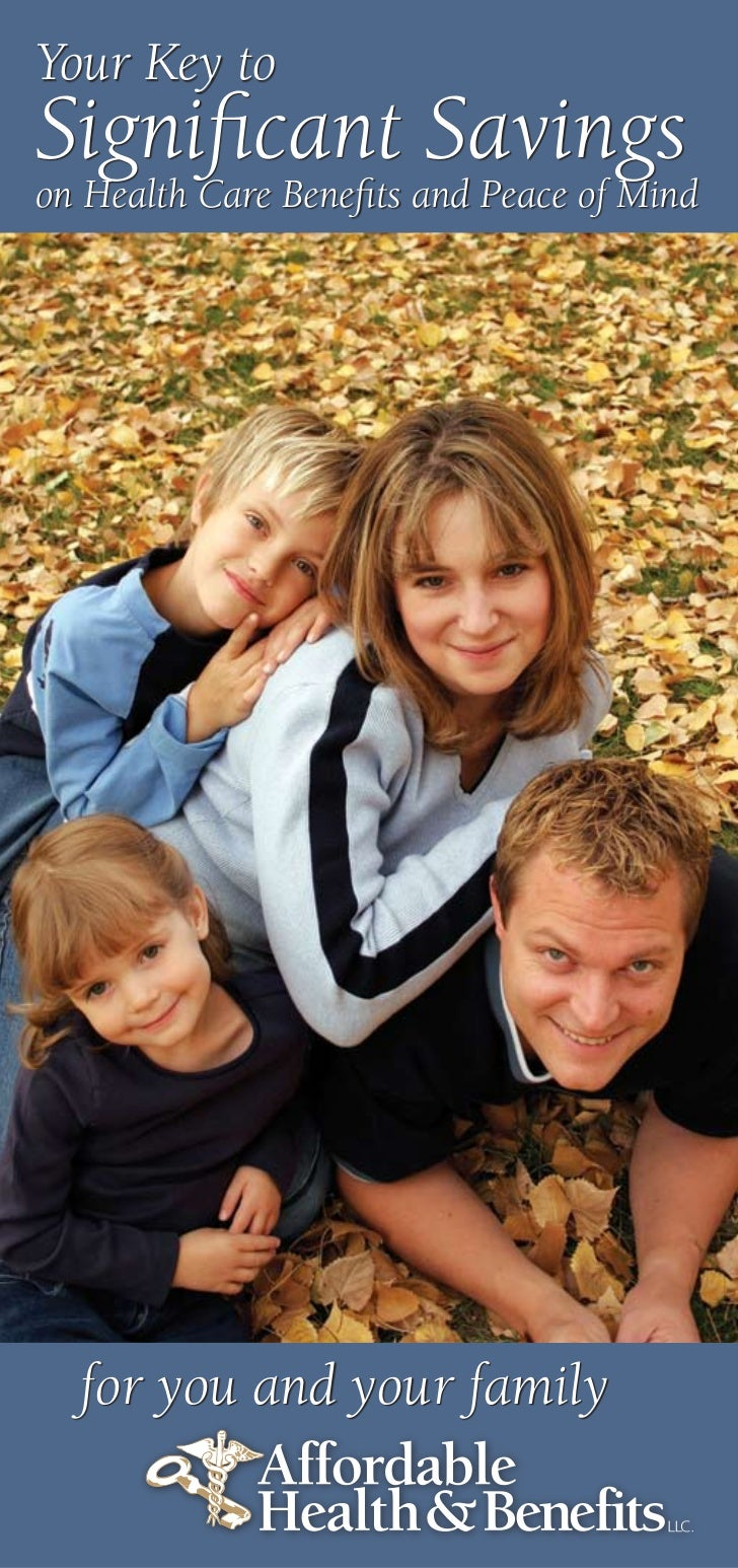 Your Key toSignificant Savingson Health Care Benefits and Peace of Mind  for you and your family