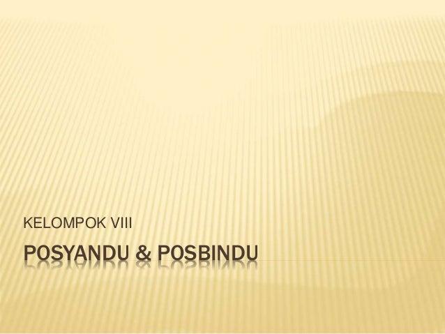 POSYANDU & POSBINDU KELOMPOK VIII