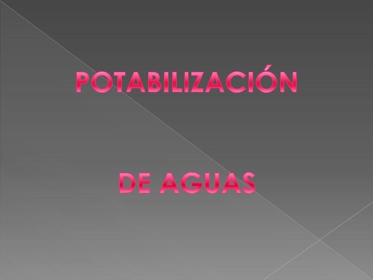 POTABILIZACIÓN<br />DE AGUAS<br />
