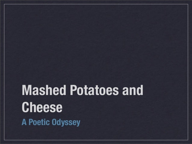 Mashed Potatoes and Cheese A Poetic Odyssey