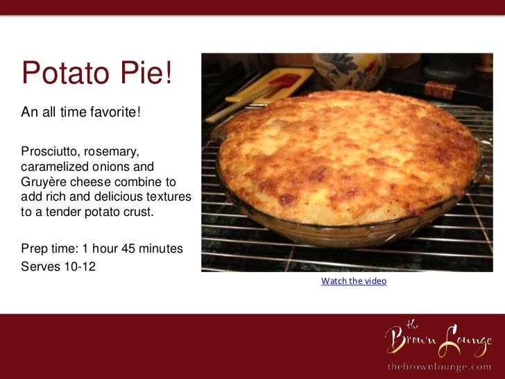 Potato Pie!An all time favorite!Prosciutto, rosemary,caramelized onions andGruyère cheese combine toadd rich and delicious...