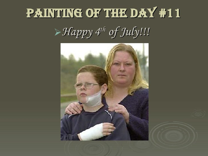 Painting of the Day #11 <ul><li>Happy 4 th  of July!!! </li></ul>