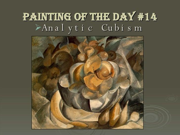 Painting of the Day #14 <ul><li>Analytic Cubism </li></ul>
