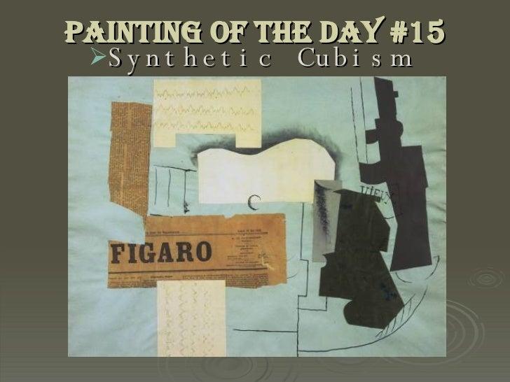 Painting of the Day #15 <ul><li>Synthetic Cubism </li></ul>