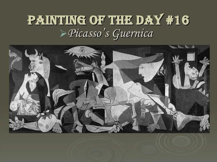 Painting of the Day #16 <ul><li>Picasso's Guernica </li></ul>