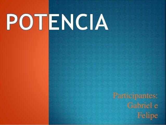 Participantes: Gabriel e Felipe