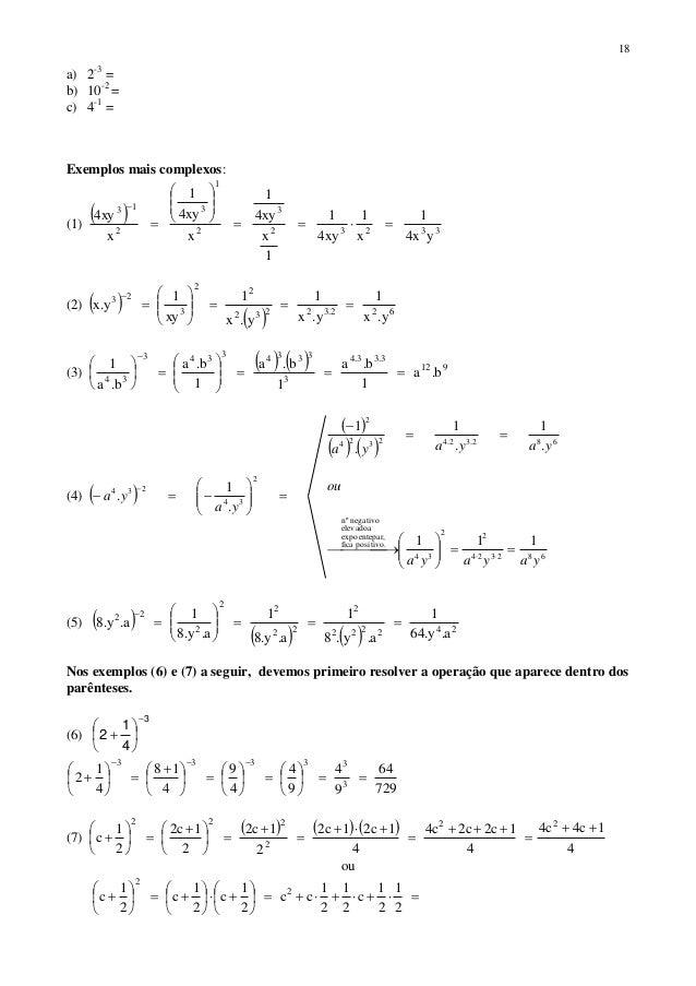 18 a) 2-3 = b) 10-2 = c) 4-1 = Exemplos mais complexos: (1)   33232 3 2 1 3 2 13 yx4 1 x 1 xy4 1 1 x xy4 1 x xy4 1 x xy4...