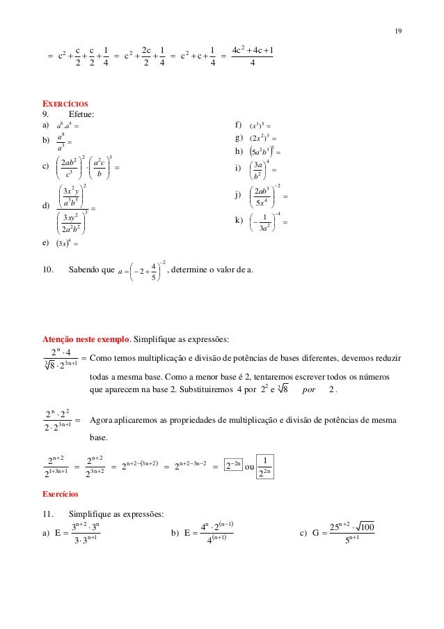 19 4 1c4c4 4 1 cc 4 1 2 c2 c 4 1 2 c 2 c c 2 222   EXERCÍCIOS 9. Efetue: a) 46 .aa b) 3 8 a a c)     ...