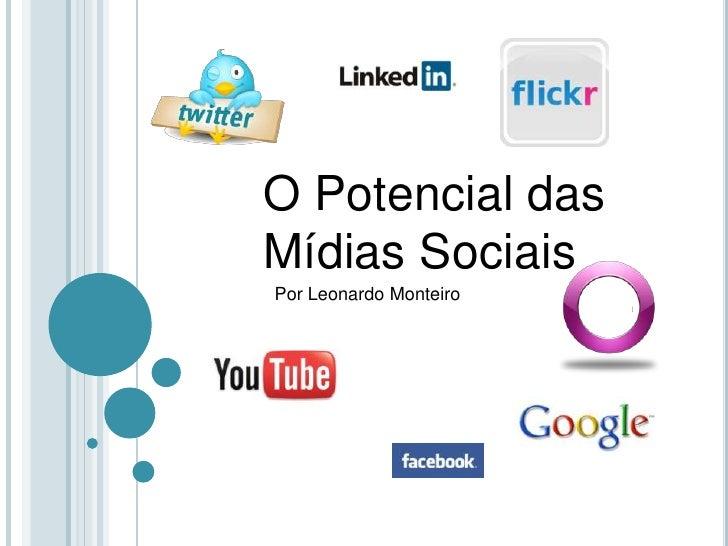 O Potencial das Mídias Sociais<br />Por Leonardo Monteiro<br />