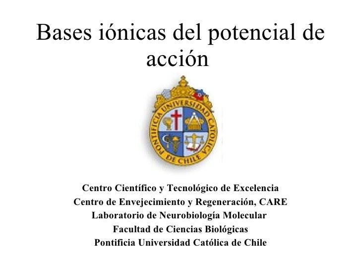 Bases  iónicas del potencial de acción  Centro Científico y Tecnológico de Excelencia Centro de Envejecimiento y Regenerac...