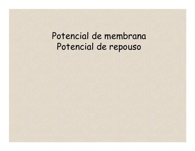 Potencial de membrana Potencial de repouso