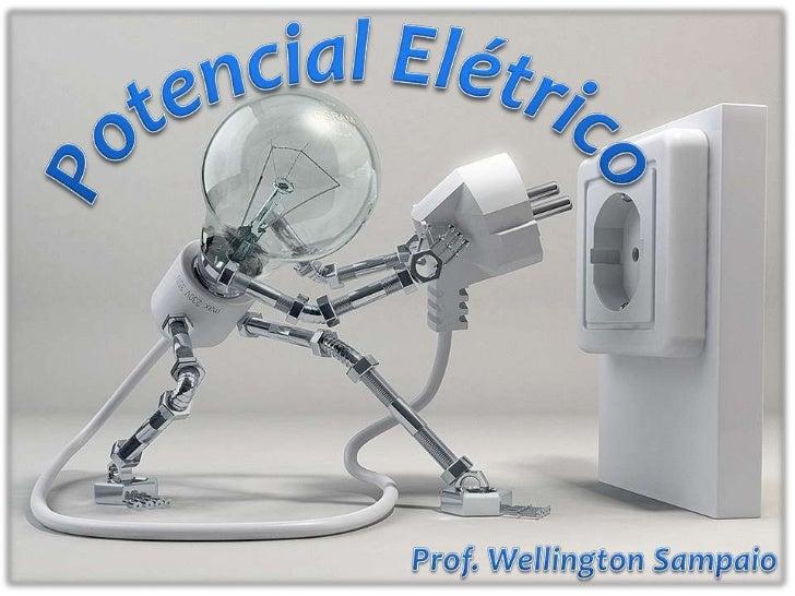 É a energia que determinado objeto ou partículaeletrizado adquire quando colocado na presença de                um campo e...