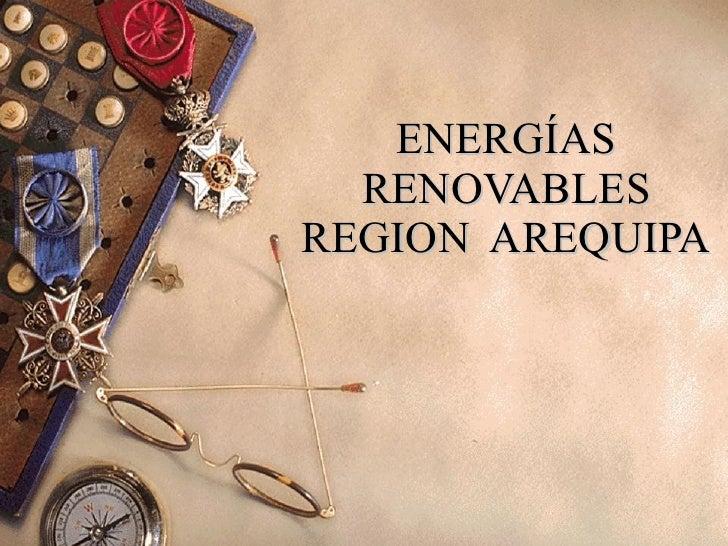 ENERGÍAS RENOVABLES REGION  AREQUIPA