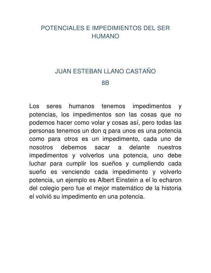 POTENCIALES E IMPEDIMIENTOS DEL SER                  HUMANO         JUAN ESTEBAN LLANO CASTAÑO                          8B...