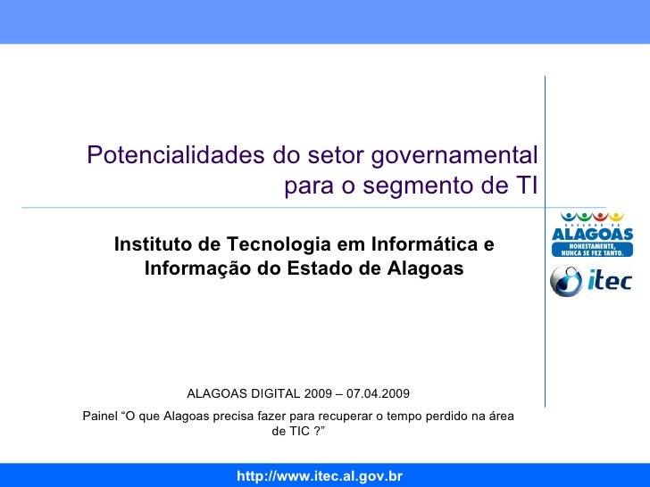 """ALAGOAS DIGITAL 2009 – 07.04.2009 Painel """"O que Alagoas precisa fazer para recuperar o tempo perdido na área de TIC ?"""" Pot..."""