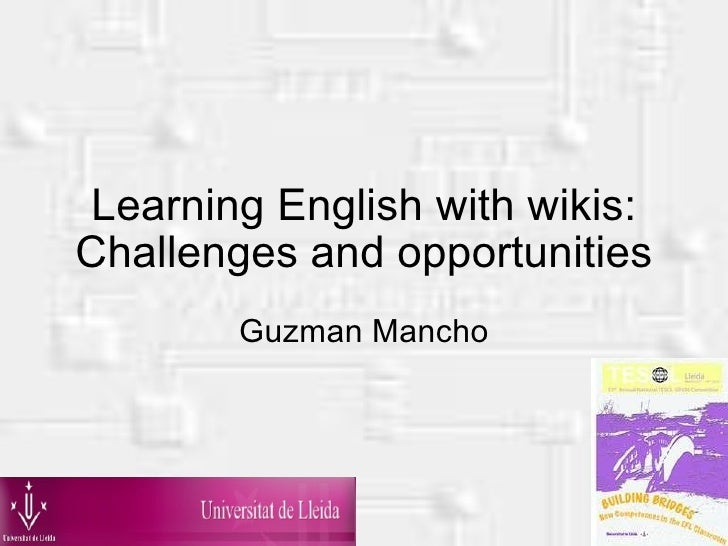 Learning English with wikis: Challenges and opportunities Guzman Mancho