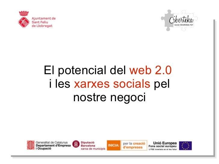 El potencial del  web 2.0   i les  xarxes socials  pel nostre negoci