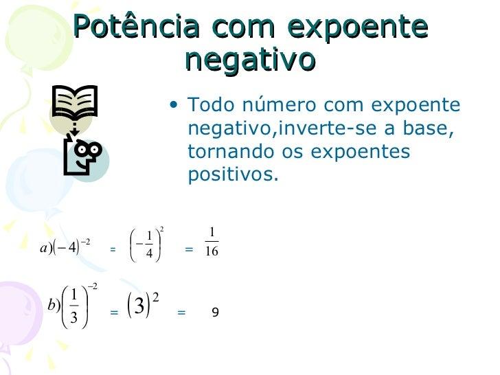Potência com expoente              negativo                                      • Todo número com expoente               ...