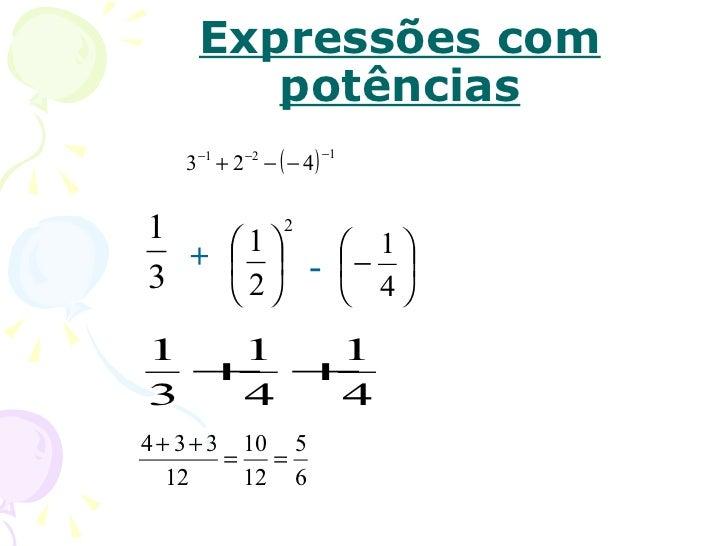 Expressões com        potências    3−1 + 2 −2 − ( − 4 )                           −11     1    1                  2   ...